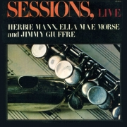 Sessions, Live: Herbie Mann, Ella Mae Morse and Jimmy Giuffre