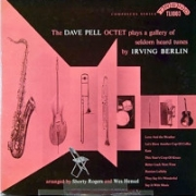 The Dave Pell Octet Plays a Gallery of Seldom Heard Tunes by Irving Berlin