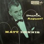 Dennis Anyone?