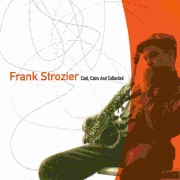 Frank Strozier: Cool, Calm and Collected