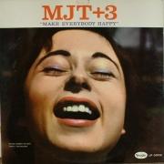 MJT+3: Make Everybody Happy