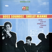 Boss Sounds! Shelly Manne and His Men at Shelly's Manne-Hole