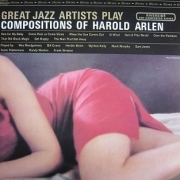 Great Jazz Artists Play the Compositions of Harold Arlen