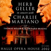 Herb Geller in Concert with Charlie Mariano: Halle Opera House 2002