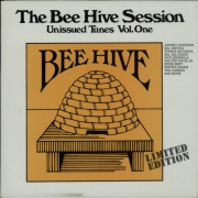 The Bee Hive Sessions: Unissued Tunes, Vol. 1