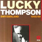 Lucky Thompson: Switzerland, 1968-1969