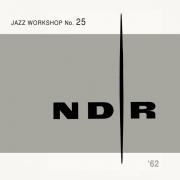 NDR Jazz Workshop No. 25 – '62