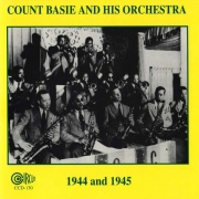 Count Basie and His Orchestra 1944 and 1945