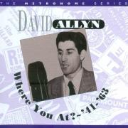 David Allyn: Where You At? – '41-'63