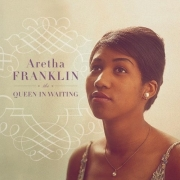 Aretha Franklin: The Queen In Waiting - The Columbia Years, 1960-1965