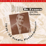 Buddy DeFranco and His Orchestra: 1949-52 Studio Performances