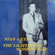 Stan Getz: The Lighthouse Sessions, Vol. 1