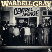 Wardell Gray: Central Avenue