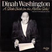 Dinah Washington: A Slick Chick (On the Mellow Side) – The Rhythm & Blues Years