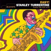 Easy: Stanley Turrentine Plays the Pop Hits