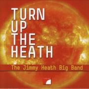 Turn Up the Heath: The Jimmy Heath Big Band