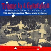 Tribute to a Generation: A Salute to the Big Bands of the WW II Era