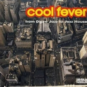 Cool Fever: From Disco Jazz to Jazz House