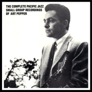 The Complete Pacific Jazz Small Group Recordings of Art Pepper