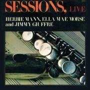 Sessions, Live: Herbie Mann, Ella Mae Morse and Jimmy Giuffre