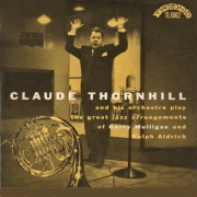Claude Thornhill and His Orchestra Play the Great Jazz Arrangements of Gerry Mulligan and Ralph Aldridge