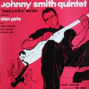 Johnny Smith Quintet Featuring Stan Getz