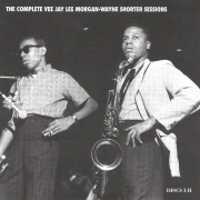 The Complete Vee Jay Lee Morgan-Wayne Shorter Sessions