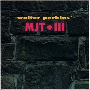 Walter Perkins' MJT+3