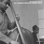 The Complete Vee Jay Paul Chambers-Wynton Kelly Sessions 1959-61