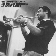 The Complete Atlantic and EMI Jazz Recordings of Shorty Rogers