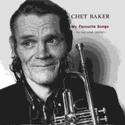 Chet Baker: The Last Great Concert - My Favourite Songs