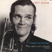 Chet Baker: The Last Great Concert, Vol. II - Straight From the Heart