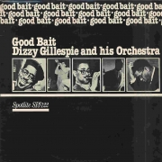 Dizzy Gillespie and His Orchestra: Good Bait