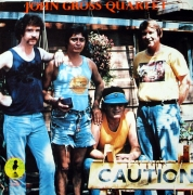 Caution – The John Gross Quartet