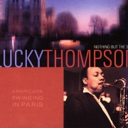 Lucky Thompson: Americans Swinging in Paris - Nothing But the Soul