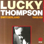 Lucky Thompson: Switzerland, 1968-1969