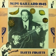 Slim Gaillard 1945: Tuitti Fruitti