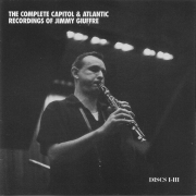 The Complete Capitol and Atlantic Recordings of Jimmy Giuffre