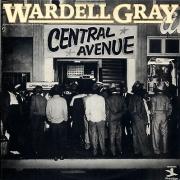 Wardell Gray: Central Avenue