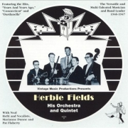 Herbie Fields: His Orchestra and Quintet (1946-1947)