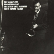 The Complete Recordings of the Stan Getz Quintet with Jimmy Raney
