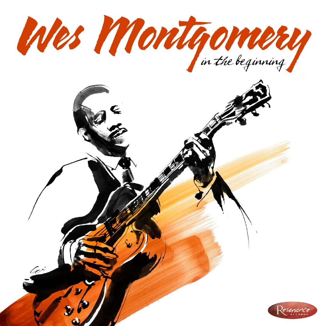 Resonance Records CD HCD 2014 — Wes Montgomery: In The Beginning   (2015)