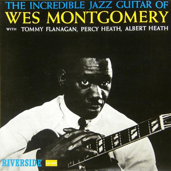 "Riverside LP 12"" RLP 12-320 — The Incredible Jazz Guitar Of Wes Montgomery   (1960)"