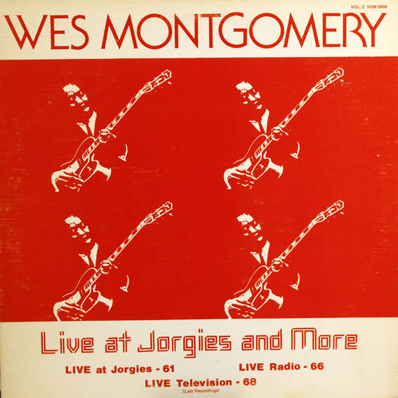 """VGM LP 12"""" 0008 — Wes Montgomery: Live At Jorgies And More, Volume 2"""